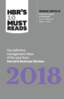 "HBR's 10 Must Reads 2018 : The Definitive Management Ideas of the Year from Harvard Business Review (with bonus article ""Customer Loyalty Is Overrated"") (HBR's 10 Must Reads) - eBook"