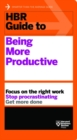 HBR Guide to Being More Productive (HBR Guide Series) - Book