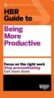 HBR Guide to Being More Productive (HBR Guide Series) - eBook