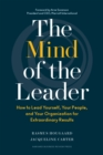 The Mind of the Leader : How to Lead Yourself, Your People, and Your Organization for Extraordinary Results - eBook