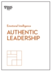 Authentic Leadership (HBR Emotional Intelligence Series) - eBook