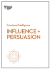 Influence and Persuasion (HBR Emotional Intelligence Series) - eBook