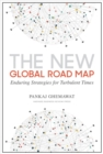 New Global Road Map : Enduring Strategies for Turbulent Times - Book