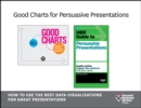 Good Charts for Persuasive Presentations : How to Use the Best Data Visualizations for Great Presentations (2 Books) - eBook