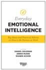Harvard Business Review Everyday Emotional Intelligence : Big Ideas and Practical Advice on How to Be Human at Work - eBook
