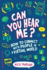 Can You Hear Me? : How to Connect with People in a Virtual World - Book