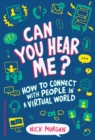Can You Hear Me? : How to Connect with People in a Virtual World - eBook