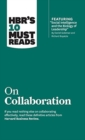 "HBR's 10 Must Reads on Collaboration (with featured article ""Social Intelligence and the Biology of Leadership,"" by Daniel Goleman and Richard Boyatzis) - Book"