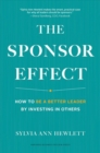 Sponsor Effect : How to Be a Better Leader by Investing in Others - Book