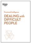 Dealing with Difficult People (HBR Emotional Intelligence Series) - eBook