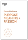 Purpose, Meaning, and Passion (HBR Emotional Intelligence Series) - eBook