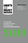 "HBR's 10 Must Reads 2019 : The Definitive Management Ideas of the Year from Harvard Business Review (with bonus article ""Now What?"" by Joan C. Williams and Suzanne Lebsock) (HBR's 10 Must Reads) - eBook"