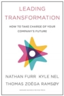 Leading Transformation : How to Take Charge of Your Company's Future - Book