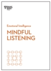 Mindful Listening (HBR Emotional Intelligence Series) - eBook