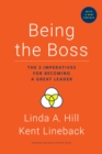 Being the Boss, with a New Preface : The 3 Imperatives for Becoming a Great Leader - eBook