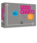 The Harvard Business Review Good Charts Collection : Tips, Tools, and Exercises for Creating Powerful Data Visualizations - eBook