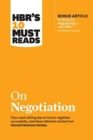 "HBR's 10 Must Reads on Negotiation (with bonus article ""15 Rules for Negotiating a Job Offer"" by Deepak Malhotra) - Book"