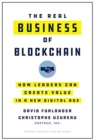The Real Business of Blockchain : How Leaders Can Create Value in a New Digital Age - Book