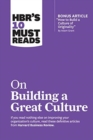 "HBR's 10 Must Reads on Building a Great Culture (with bonus article ""How to Build a Culture of Originality"" by Adam Grant) - Book"