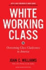 White Working Class, With a New Foreword by Mark Cuban and a New Preface by the Author : Overcoming Class Cluelessness in America - Book