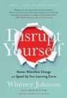 Disrupt Yourself : Master Relentless Change and Speed Up Your Learning Curve - Book