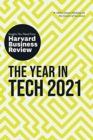 The Year in Tech, 2021: The Insights You Need from Harvard Business Review : The Insights You Need from Harvard Business Review - Book