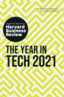 The Year in Tech, 2021: The Insights You Need from Harvard Business Review - eBook