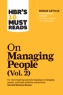 "HBR's 10 Must Reads on Managing People, Vol. 2 (with bonus article ""The Feedback Fallacy"" by Marcus Buckingham and Ashley Goodall) - eBook"