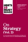 "HBR's 10 Must Reads on Strategy, Vol. 2 (with bonus article ""Creating Shared Value"" By Michael E. Porter and Mark R. Kramer) - eBook"