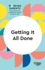 Getting It All Done (HBR Working Parents Series) - eBook