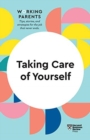 Taking Care of Yourself (HBR Working Parents Series) - Book