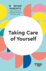Taking Care of Yourself (HBR Working Parents Series) - eBook