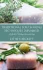 Traditional Soap Making Techniques Explained : A Guide to Making Homemade Soap - eBook