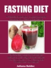Fasting Diet: A Practical Guide How To Lose Pounds By Doubling Your Fasting Diet Results : Quick & Easy Lose Pounds Blender & Lose Weight Shaker Recipes You Can Include In Your Fasting Diet To Maximiz - eBook