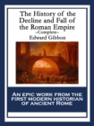 The History of the Decline and Fall of the Roman Empire : Complete - eBook
