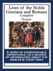 Lives of the Noble Grecians and Romans : Complete - eBook
