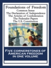 Foundations of Freedom : Common Sense; The Declaration of Independence; The Articles of Confederation; The Federalist Papers; The U.S. Constitution - eBook
