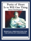 Purity of Heart Is to Will One Thing : Spiritual preparation for the office of confession - eBook
