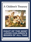 A Children's Treasury : The Wonderful Wizard of Oz; Black Beauty; The Wind in the Willows; The Adventures of Pinocchio; The Story of Doctor Dolittle; The Song of Hiawatha; Heidi; Alice's Adventures in - eBook