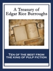 A Treasury of Edgar Rice Burroughs : At the Earth's Core; Pellucidar; The Outlaw of Torn; The Efficiency Expert; The Monster Men; The Oakdale Affair; The Land That Time Forgot; Out of Time's Abyss; Th - eBook