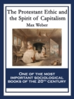 The Protestant Ethic and the Spirit of Capitalism : With linked Table of Contents - eBook