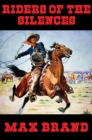 Riders of the Silences : With linked Table of Contents - eBook