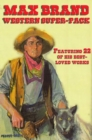 Max Brand Western Super-Pack : John Ovington Returns; The Untamed; Harrigan!; The Ghost; Hole-in-the-Wall Barrett; Trailin!; Riders of the Silences; Out of the Dark; The Night Horseman; Gunmans Reckon - eBook