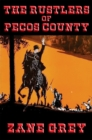 The Rustlers of Pecos County : With linked Table of Contents - eBook