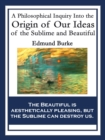A Philosophical Inquiry Into the Origin of Our Ideas of the Sublime and Beautiful : With linked Table of Contents - eBook