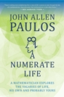 A Numerate Life : A Mathematician Explores the Vagaries of Life, His Own and Probably Yours - eBook