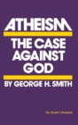 Atheism : The Case Against God - eBook
