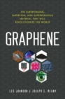 Graphene : The Superstrong, Superthin, and Superversatile Material That Will Revolutionize the World - Book