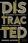 Distracted : Reclaiming Our Focus in a World of Lost Attention - eBook