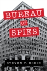 Bureau of Spies : The Secret Connections between Espionage and Journalism in Washington - Book
